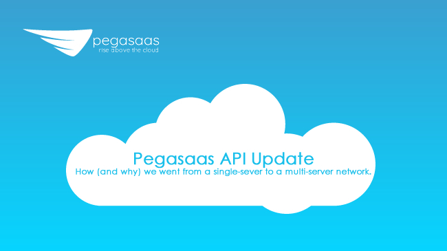 Pegasaas API Upgrade — How (and why) we went from a single-server to a multi-server network.